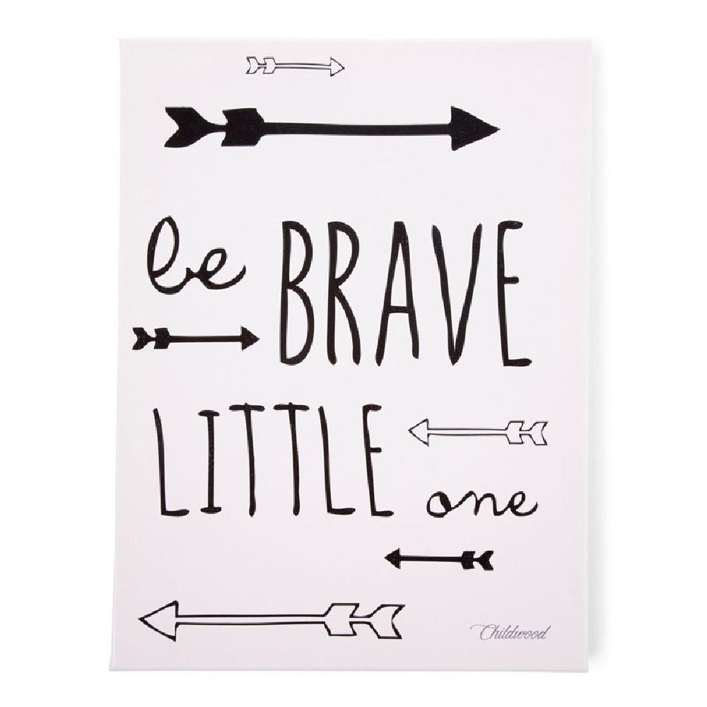 Childhome - Obrazek 30 x 40 cm Be Brave Little One Black&White | Esy Floresy