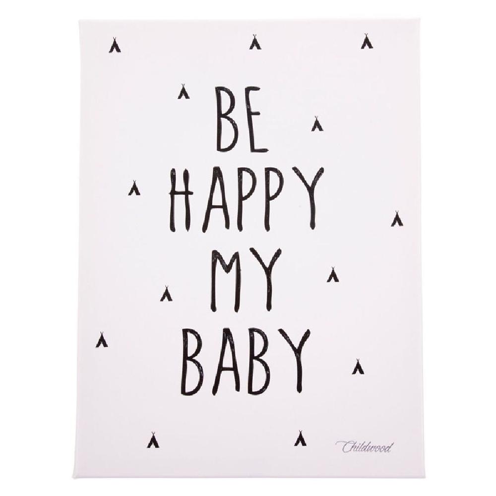 Childhome - Obrazek 30 x 40 cm Be Happy My Baby Black&White | Esy Floresy